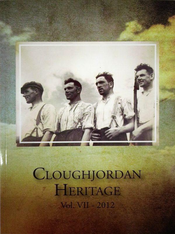 Cover of Cloughjordan Heritage - Vol. VII 2012